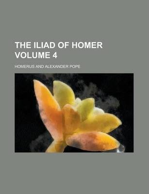 The Iliad of Homer Volume 4