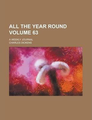 All the Year Round; A Weekly Journal Volume 63