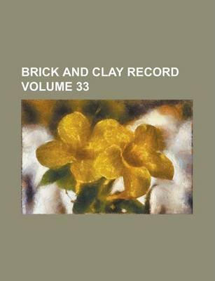 Brick and Clay Record Volume 33