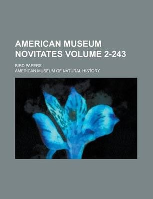 American Museum Novitates; Bird Papers Volume 2-243