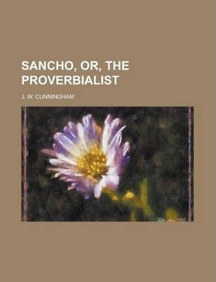 Sancho, Or, the Proverbialist