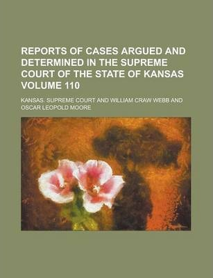 Reports of Cases Argued and Determined in the Supreme Court of the State of Kansas Volume 110
