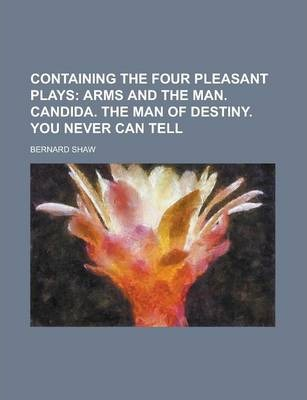 Containing the Four Pleasant Plays