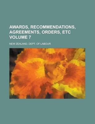 Awards, Recommendations, Agreements, Orders, Etc Volume 7