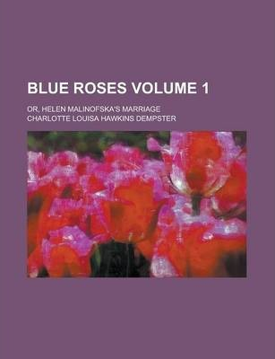 Blue Roses; Or, Helen Malinofska's Marriage Volume 1