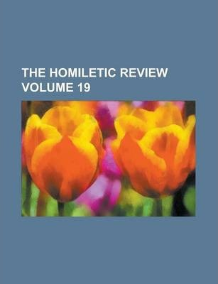 The Homiletic Review Volume 19