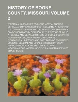 History of Boone County, Missouri; Written and Compiled from the Most Authentic Official and Private Sources