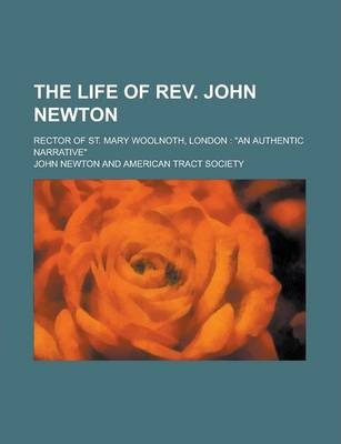 The Life of REV. John Newton; Rector of St. Mary Woolnoth, London