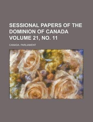 Sessional Papers of the Dominion of Canada Volume 21, No. 11