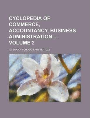 Cyclopedia of Commerce, Accountancy, Business Administration Volume 2