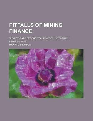 Pitfalls of Mining Finance; Investigate Before You Invest