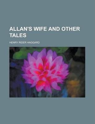 Allan's Wife and Other Tales