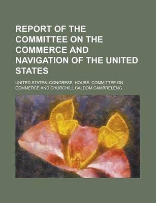 Report of the Committee on the Commerce and Navigation of the United States