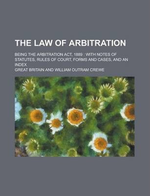 The Law of Arbitration; Being the Arbitration ACT, 1889