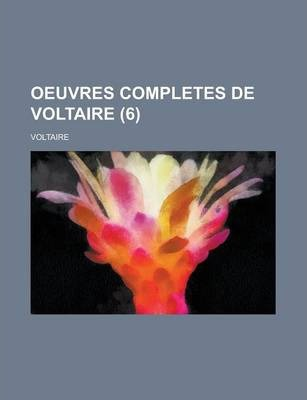 Oeuvres Completes de Voltaire (6 )