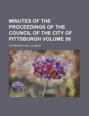 Minutes of the Proceedings of the Council of the City of Pittsburgh Volume 56