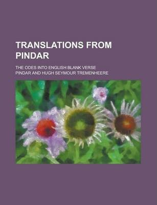Translations from Pindar; The Odes Into English Blank Verse
