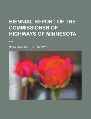 Biennial Report of the Commissioner of Highways of Minnesota