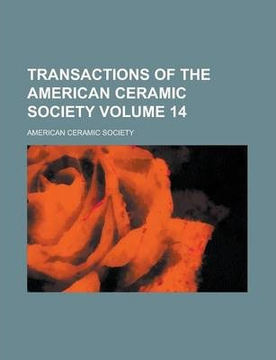 Transactions of the American Ceramic Society Volume 14