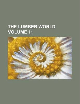 The Lumber World Volume 11