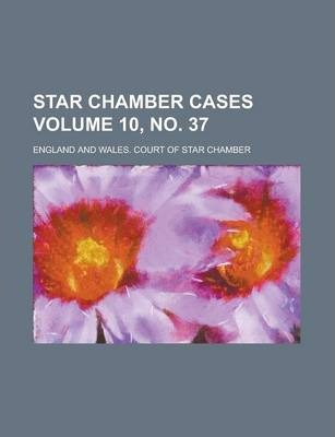 Star Chamber Cases Volume 10, No. 37