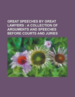 Great Speeches by Great Lawyers