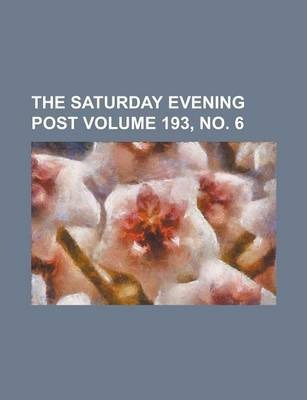 The Saturday Evening Post Volume 193, No. 6