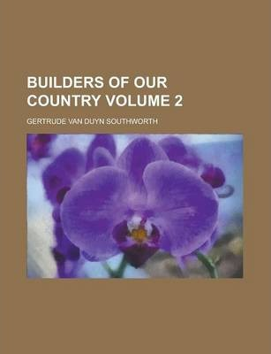 Builders of Our Country Volume 2