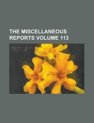 The Miscellaneous Reports Volume 113