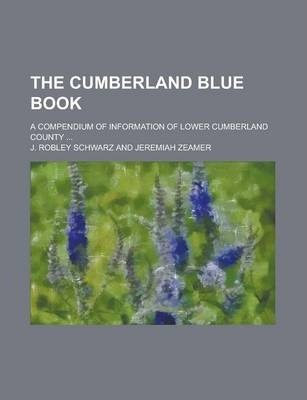 The Cumberland Blue Book; A Compendium of Information of Lower Cumberland County ...