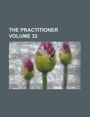 The Practitioner Volume 32