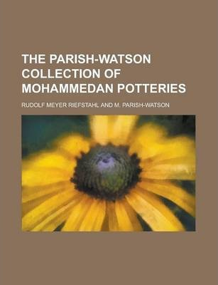 The Parish-Watson Collection of Mohammedan Potteries