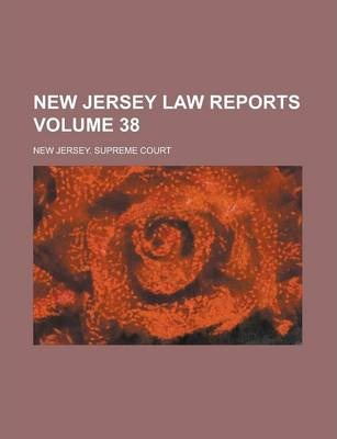 New Jersey Law Reports Volume 38