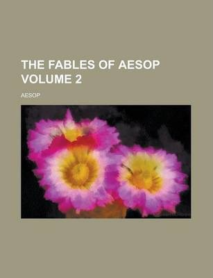 The Fables of Aesop Volume 2