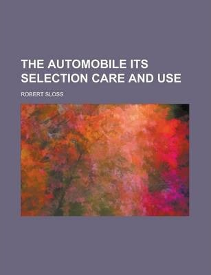 The Automobile Its Selection Care and Use