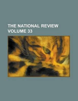 The National Review Volume 33