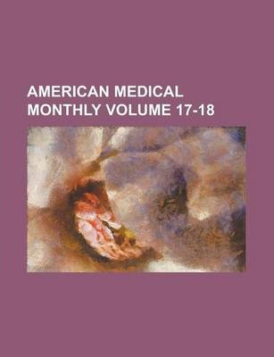 American Medical Monthly Volume 17-18