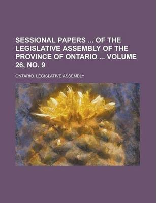 Sessional Papers of the Legislative Assembly of the Province of Ontario Volume 26, No. 9