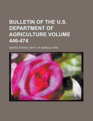Bulletin of the U.S. Department of Agriculture Volume 446-474