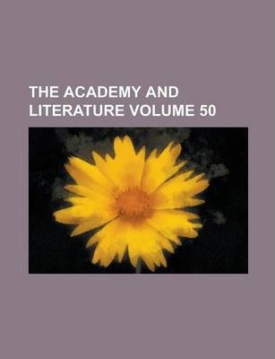 The Academy and Literature Volume 50