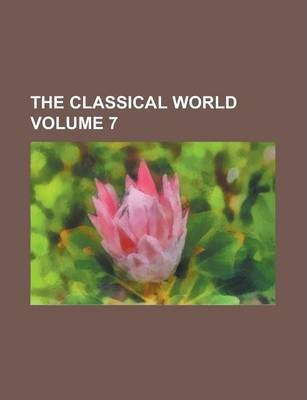 The Classical World Volume 7