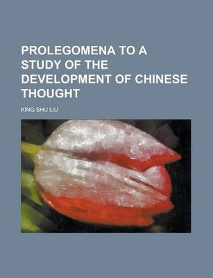 Prolegomena to a Study of the Development of Chinese Thought
