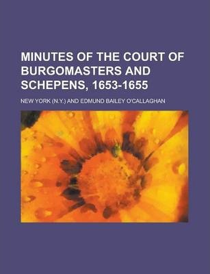 Minutes of the Court of Burgomasters and Schepens, 1653-1655