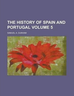 The History of Spain and Portugal Volume 5