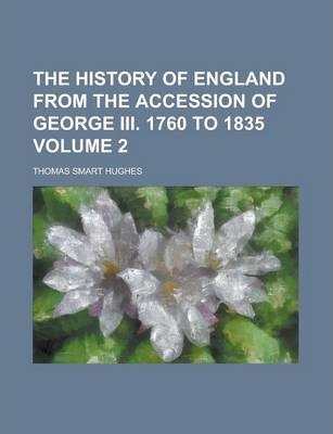The History of England from the Accession of George III. 1760 to 1835 Volume 2