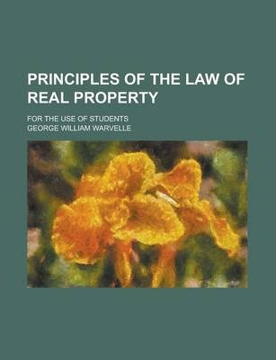 Principles of the Law of Real Property; For the Use of Students