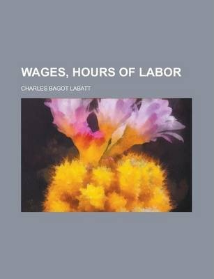 Wages, Hours of Labor