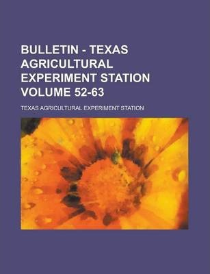Bulletin - Texas Agricultural Experiment Station Volume 52-63