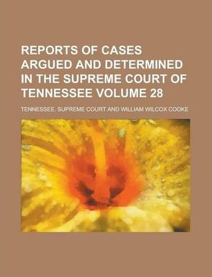 Reports of Cases Argued and Determined in the Supreme Court of Tennessee Volume 28