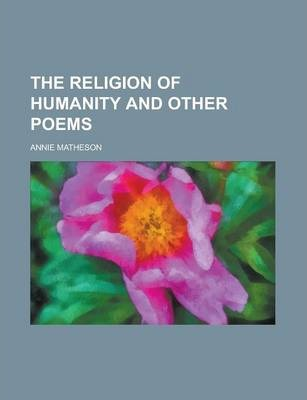 The Religion of Humanity and Other Poems